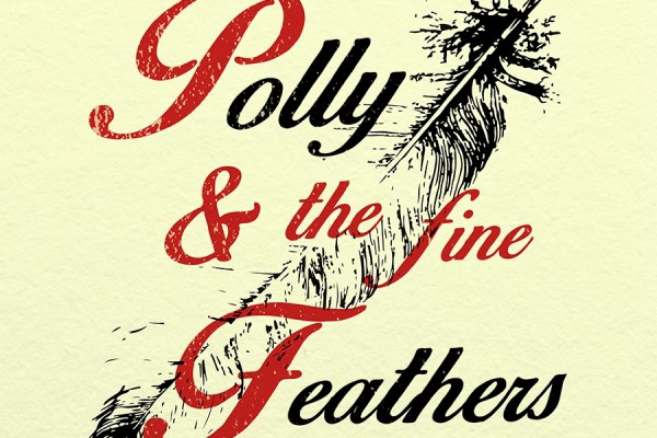 Polly & The Fine Feathers